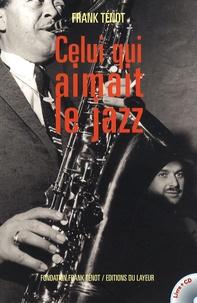 Frank Ténot - Celui qui aimait le jazz. 1 CD audio