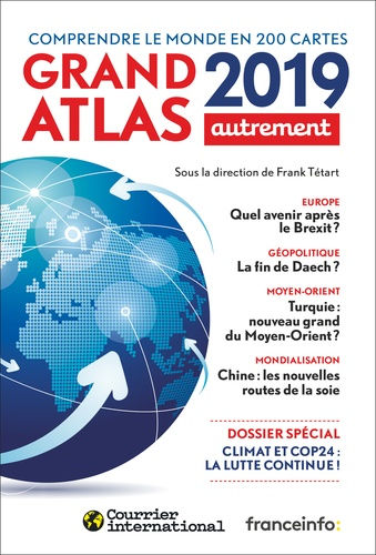 Grand atlas. Comprendre le monde en 200 cartes  Edition 2019