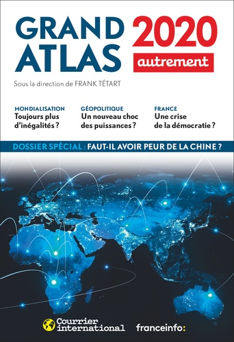 Grand atlas. Comprendre le monde en 100 cartes  Edition 2020