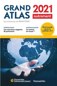 Frank Tétart - Grand atlas - Quel monde après le Covid-19 ?.