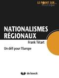 Frank Tétart - Nationalismes régionaux - Un défi pour l'Europe.