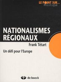Frank Tétart - Nationalismes régionaux.