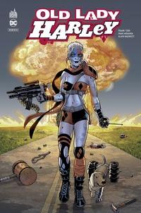 Frank Tieri et Miranda Inaki - Harley Quinn  : Old Lady Harley.
