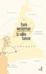 Frank Westerman - La vallée tueuse.