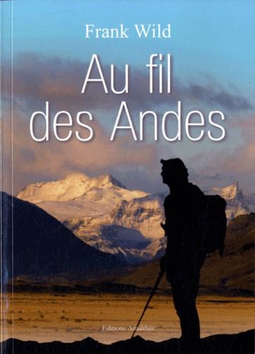 Frank Wild - Au fil des Andes.