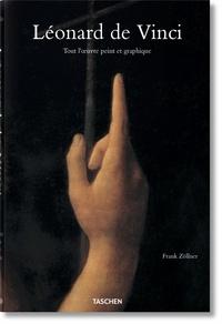 Frank Zöllner - Léonard de Vinci (1452-1519) - Tout l'oeuvre peint et graphique.
