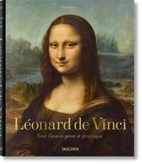 Frank Zöllner - Léonard de Vinci 1452-1519 - Tout l'oeuvre peint et graphique.