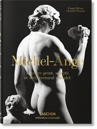 Frank Zöllner et Christof Thoenes - Michel-Ange, 1475-1564 - L'oeuvre peint, sculpté et architectural complet.