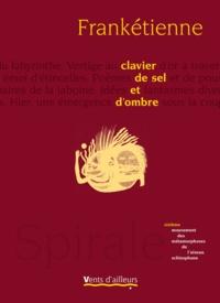 Frankétienne - Clavier de sel et d'ombre - Sixième mouvement des métamorphoses de l'oiseau schizophone.