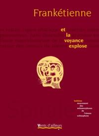 Frankétienne - Et la voyance explose - Huitième mouvement des métamorphoses de l'oiseau schizophone.