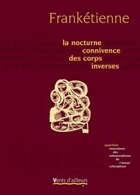 Frankétienne - La nocturne connivence des corps inverses - Quatrième mouvement des métamorphoses de l'oiseau schizophone.
