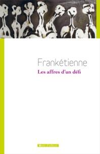 Frankétienne - Les affres d'un défi.