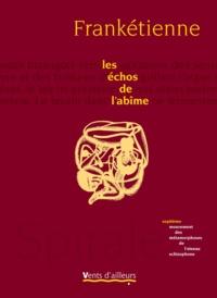 Frankétienne - Les échos de l'abîme - Septième mouvement des métamorphoses de l'oiseau schizophone.