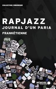 Frankétienne et  Mémoire d'encrier - Rapjazz,  journal d'un paria - Journal d'un paria.