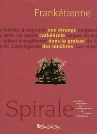 Frankétienne - Une étrange cathédrale dans la graisse des ténèbres - Cinquième mouvement des métamorphoses de l'oiseau schizophone.