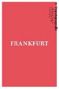 Frankfurt am Main - Typotopografie 6 - Das Magazin zu Gestaltung, Typografie und Druckkunst in urbanen Zentren.