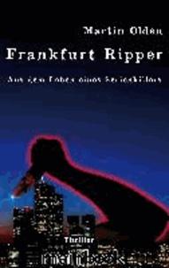 Frankfurt Ripper - Aus dem Leben eines Serienkillers.