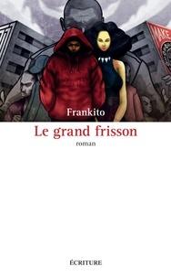 Frankito - Le grand frisson.