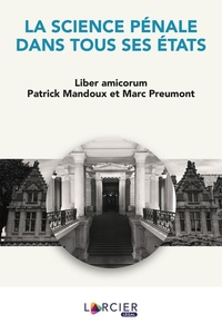 Franklin Kuty et Anne Weyembergh - La science pénale dans tous ses états - Liber amicorum Patrick Mandoux et Marc Preumont.