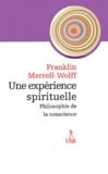Franklin Merrell-Wolff - Une expérience spirituelle. - Philosophie de la conscience.