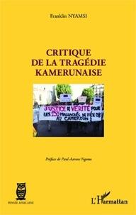 Franklin Nyamsi - Critique de la tragédie kamerunaise.
