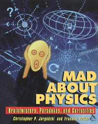 Ucareoutplacement.be Mad about Physics. Braintwisters, Paradoxes, and Curiosities Image