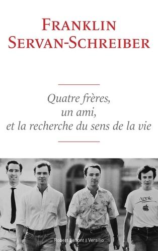 Quatre frères, un ami, et la recherche du sens de la vie