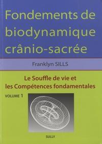 Google livres téléchargement Android Fondements de biodynamique crânio-sacrée  - Volume 1, Le Souffle de vie et les Compétences fondamentales 9782354322403 par Franklyn Sills (French Edition) RTF FB2