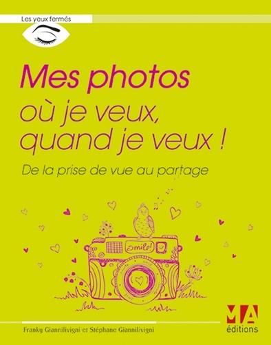 Mes photos où je veux, quand je veux !