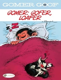 Franquin - Gomer Goof - Volume 6 - Gomer: Gofer, Loafer.