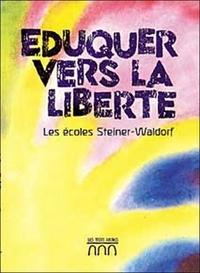 Frans Calgren - Eduquer vers la liberté. - Les écoles Steiner-Waldorf.