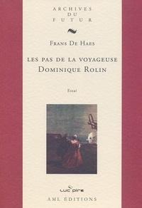 Frans De Haes - Les pas de la voyageuse, Dominique Rolin.