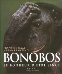 Frans De Waal et Frans Lanting - Bonobos - Le bonheur d'être singe.