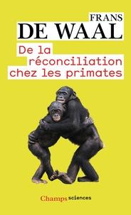 Frans De Waal - De la réconciliation chez les primates.