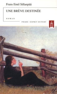 Frans Emil Sillanpää - Une brève destinée.
