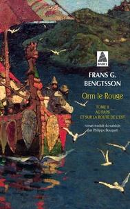 Frans G. Bengtsson - Orm le Rouge Tome 2 : Au pays et sur la route de l'Est.