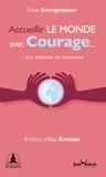 Frans Goetghebeur - Accueillir le monde avec courage... et y cheminer en conscience.