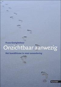 Frans Goetghebeur - Invisible mais présent - La force tranquille du bouddhisme.