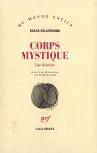 Frans Kellendonk - Corps mystique - Une histoire.
