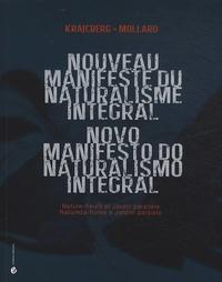 Frans Krajcberg et Claude Mollard - Nouveau manifeste du naturalisme intégral - Nature-fleurs et jardin parallèle.