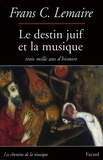 Frans Lemaire - Le Destin juif et la musique - Trois mille ans d'histoire.