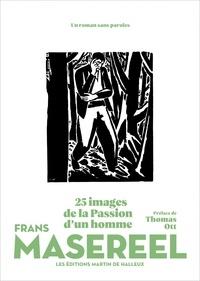 Frans Masereel - 25 images de la passion d'un homme.