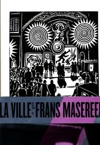 Frans Masereel - La ville - 100 bois gravés.