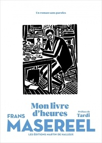 Frans Masereel - Mon livre d'heures.