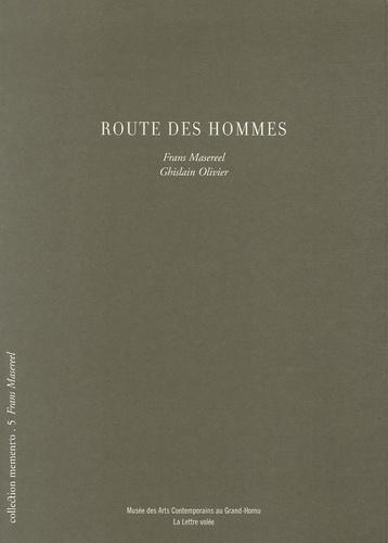 Frans Masereel - Route des hommes - Edition trilingue français-anglais-néerlandais.