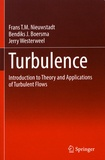 Frans Nieuwstadt et Bendiks Boersma - Turbulence - Introduction to Theory and Applications of Turbulent Flows.
