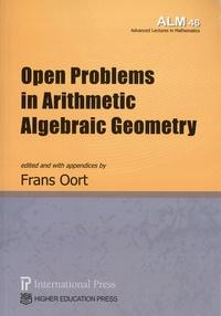 Frans Oort - Open Problems in Arithmetic Algebraic Geometry.