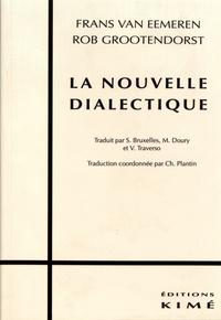 Frans Van Eemeren et Rob Grootendorst - La nouvelle dialectique.