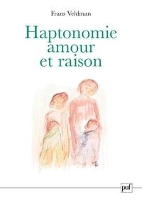 Frans Veldman - Haptonomie, amour et raison.