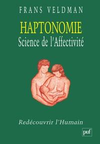 Frans Veldman - Haptonomie, science de l'affectivité - Redécouvrir l'Humain.